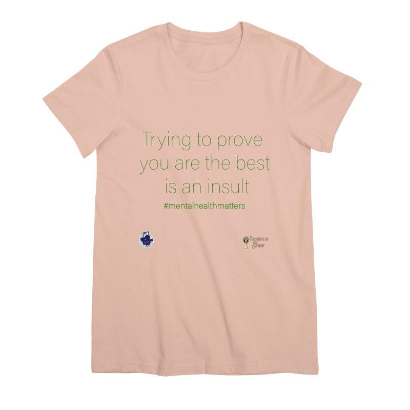 Insult Women's Premium T-Shirt by I'm Just Seyin' Shoppe