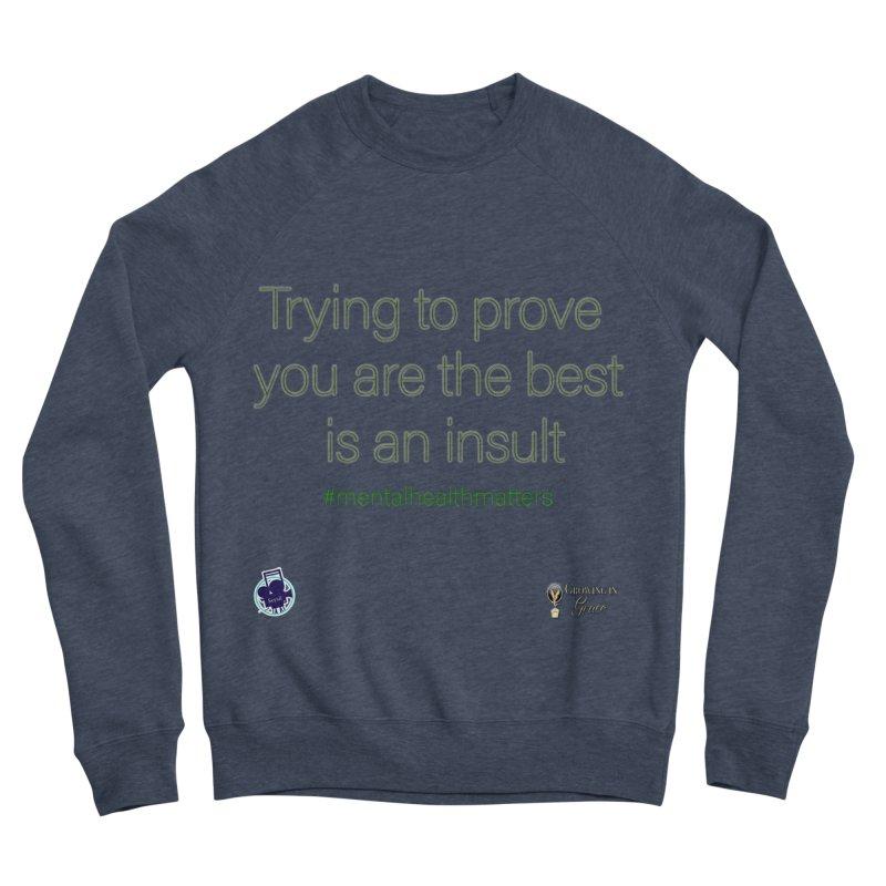 Insult Men's Sponge Fleece Sweatshirt by I'm Just Seyin' Shoppe