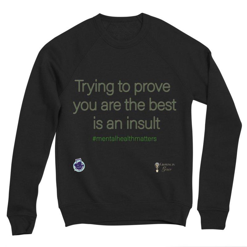 Insult Women's Sponge Fleece Sweatshirt by I'm Just Seyin' Shoppe