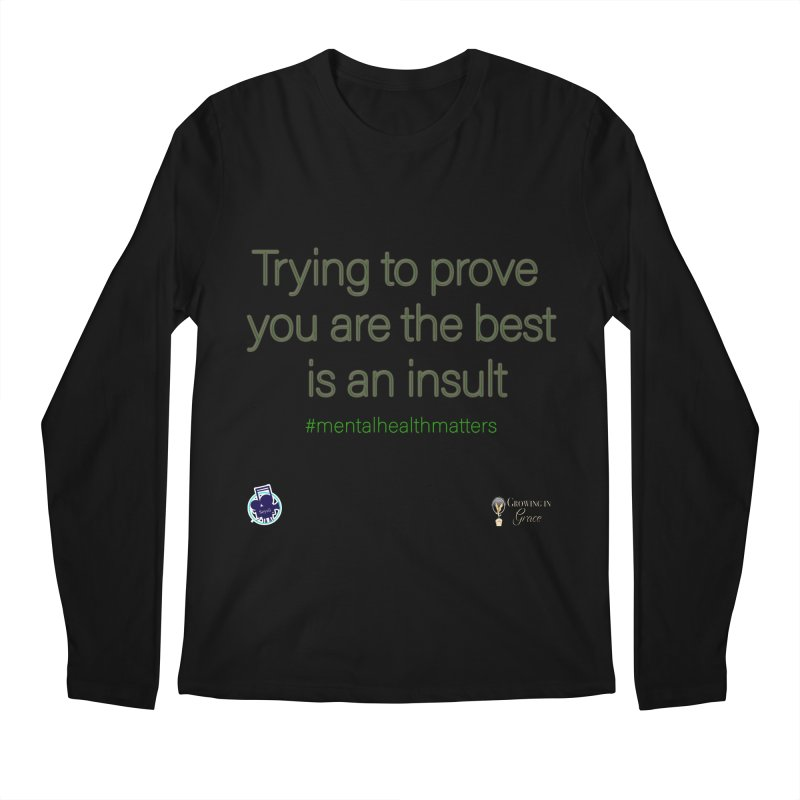 Insult Men's Regular Longsleeve T-Shirt by I'm Just Seyin' Shoppe