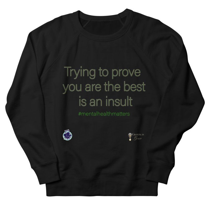 Insult Women's French Terry Sweatshirt by I'm Just Seyin' Shoppe