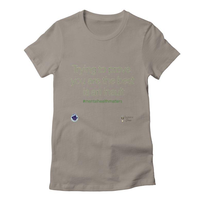 Insult Women's T-Shirt by I'm Just Seyin' Shoppe