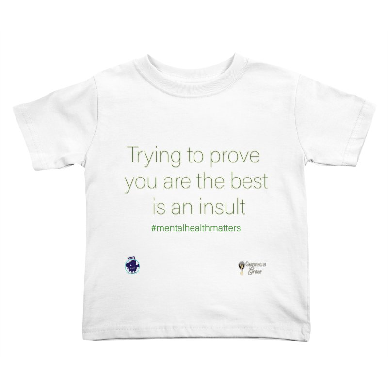 Insult Kids Toddler T-Shirt by I'm Just Seyin' Shoppe