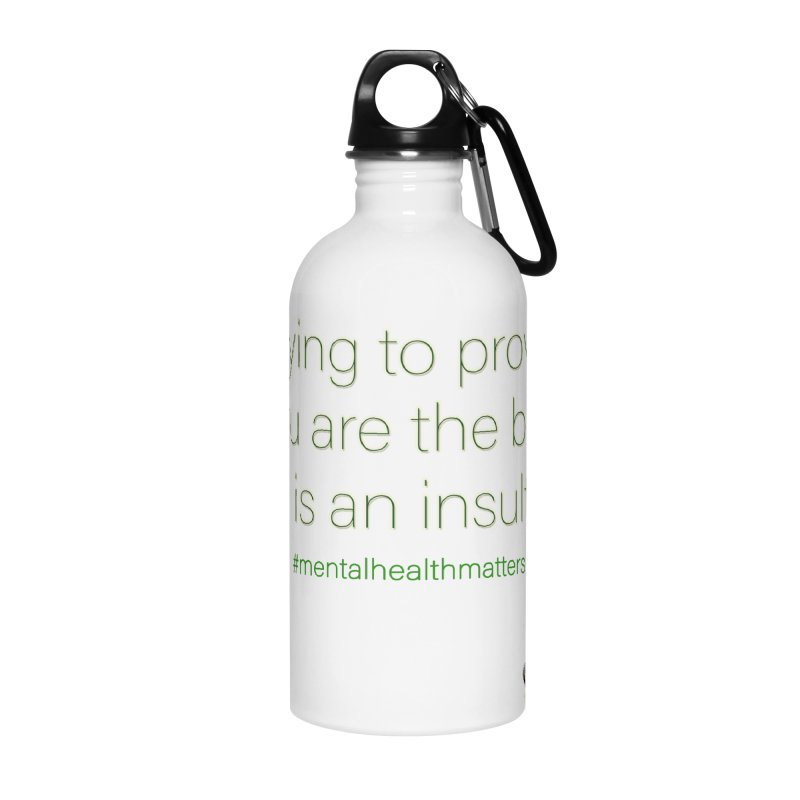 Insult Accessories Water Bottle by I'm Just Seyin' Shoppe