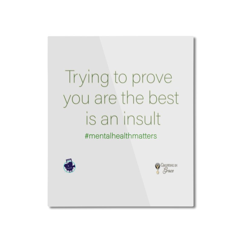Insult Home Mounted Aluminum Print by I'm Just Seyin' Shoppe