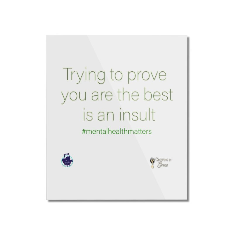 Insult Home Mounted Acrylic Print by I'm Just Seyin' Shoppe