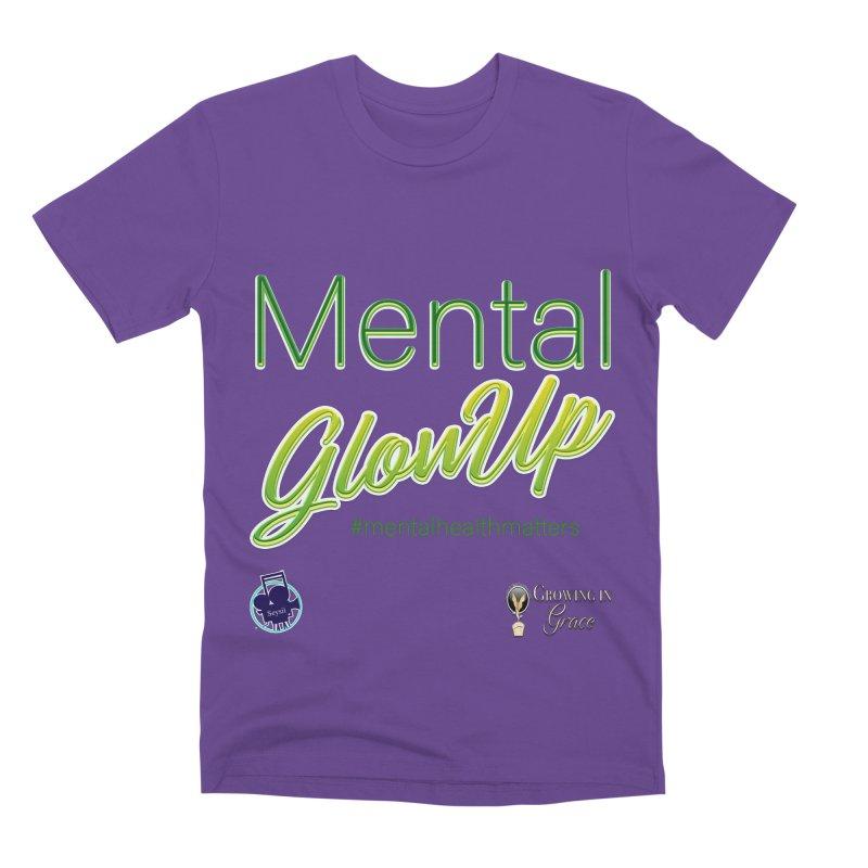 Mental GlowUP Men's Premium T-Shirt by I'm Just Seyin' Shoppe