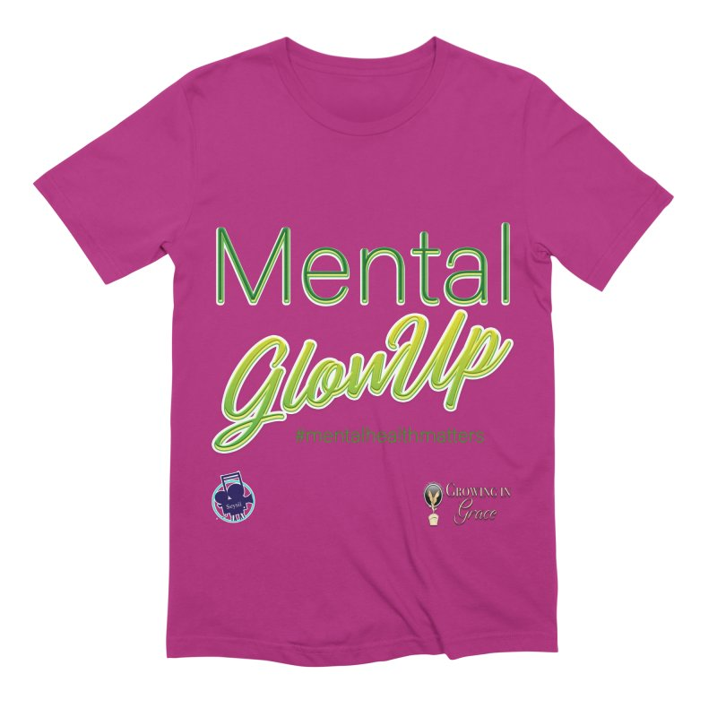 Mental GlowUP Men's Extra Soft T-Shirt by I'm Just Seyin' Shoppe