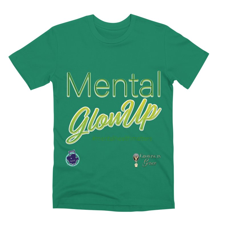 Mental GlowUP Men's Premium T-Shirt by I'm Just Seyin' Shoppe