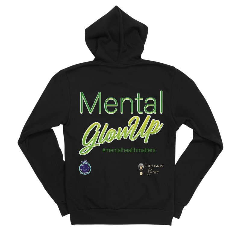 Mental GlowUP Women's Sponge Fleece Zip-Up Hoody by I'm Just Seyin' Shoppe