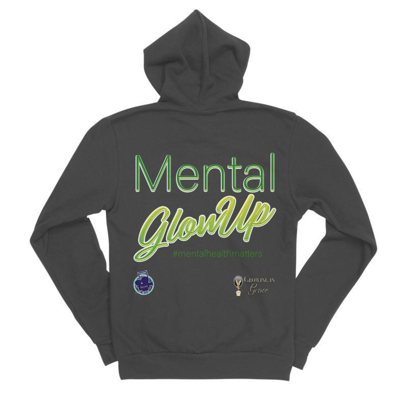 Mental GlowUP Men's Sponge Fleece Zip-Up Hoody by I'm Just Seyin' Shoppe