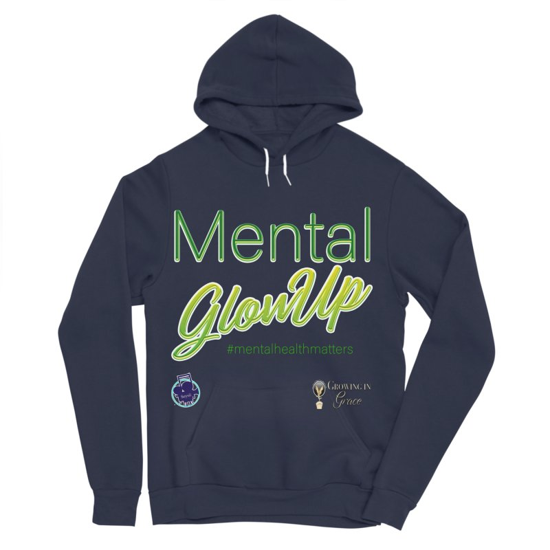 Mental GlowUP Women's Sponge Fleece Pullover Hoody by I'm Just Seyin' Shoppe