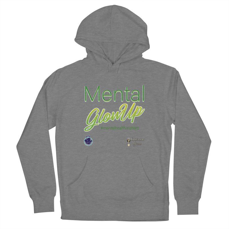 Mental GlowUP Women's Pullover Hoody by I'm Just Seyin' Shoppe