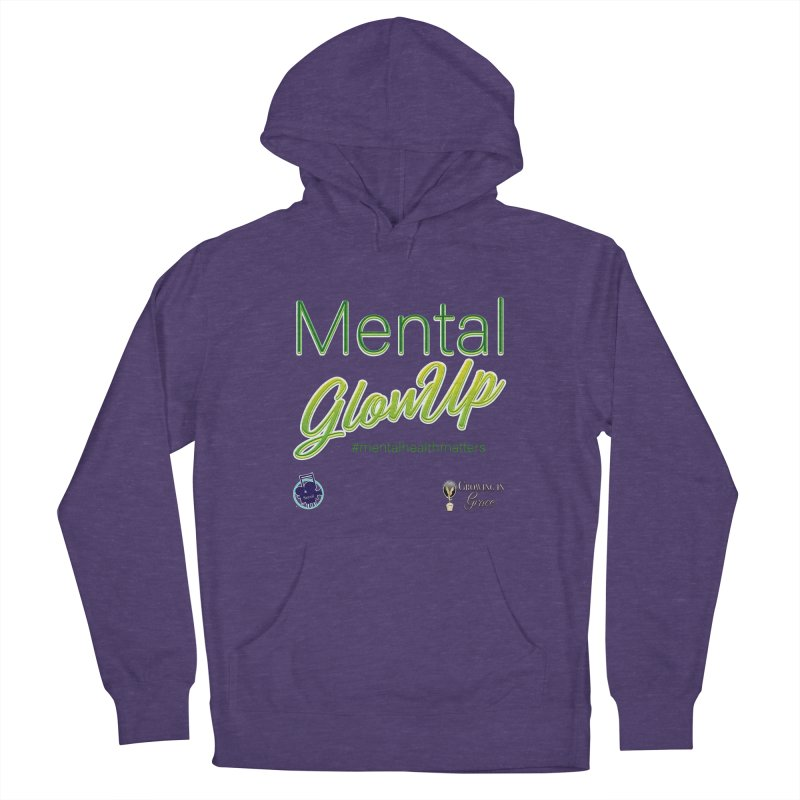 Mental GlowUP Women's French Terry Pullover Hoody by I'm Just Seyin' Shoppe