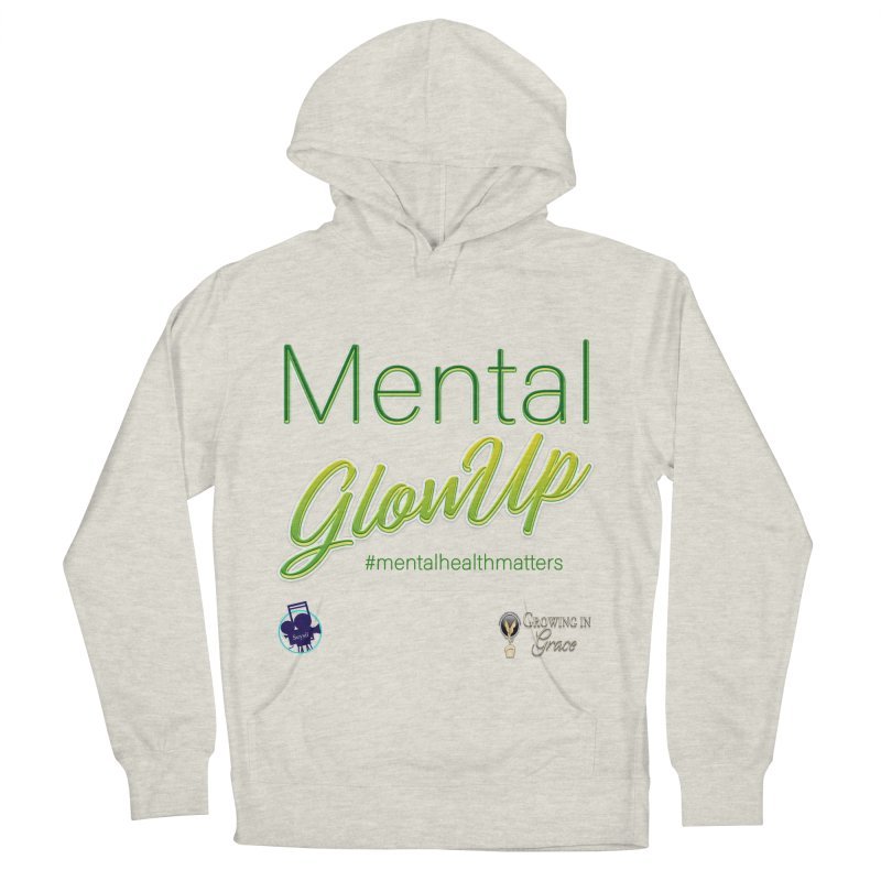 Mental GlowUP Men's French Terry Pullover Hoody by I'm Just Seyin' Shoppe
