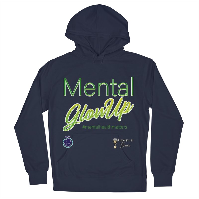 Mental GlowUP Men's Pullover Hoody by I'm Just Seyin' Shoppe