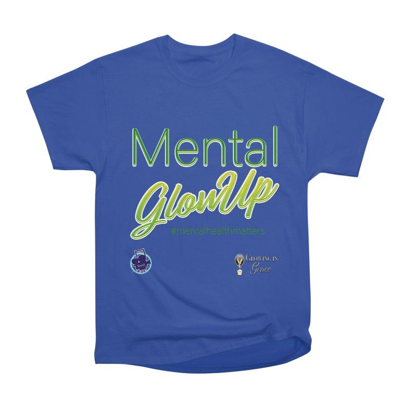 Mental GlowUP Women's T-Shirt by I'm Just Seyin' Shoppe