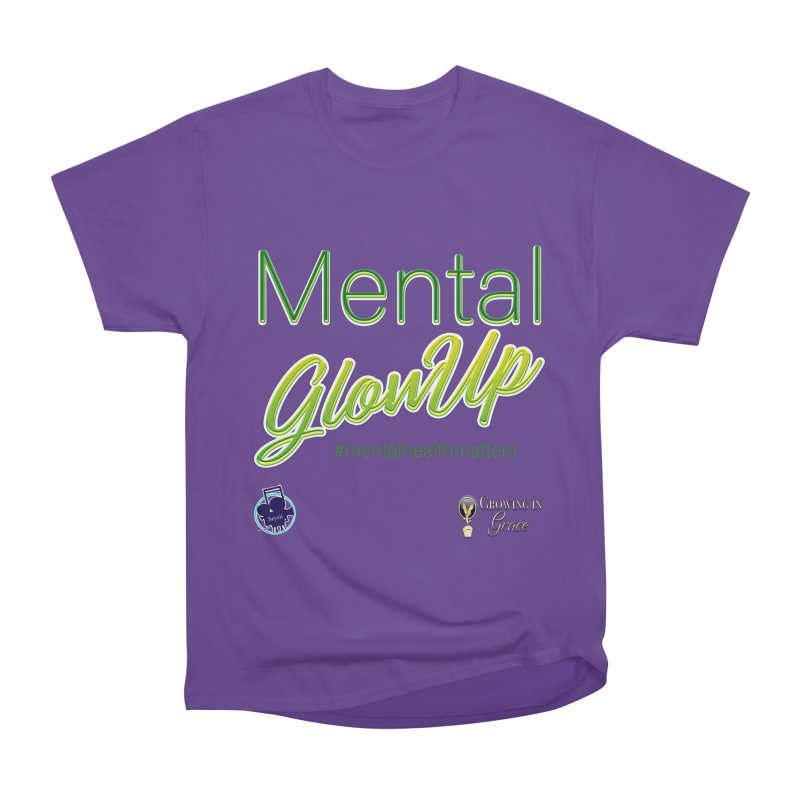 Mental GlowUP Women's T-Shirt by I'm Just Seyin' Shoppe