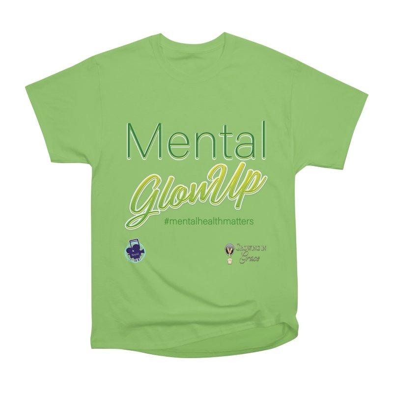 Mental GlowUP Men's Heavyweight T-Shirt by I'm Just Seyin' Shoppe
