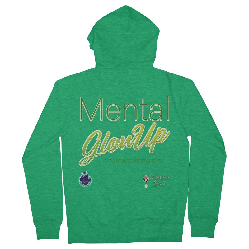Mental GlowUP Men's Zip-Up Hoody by I'm Just Seyin' Shoppe