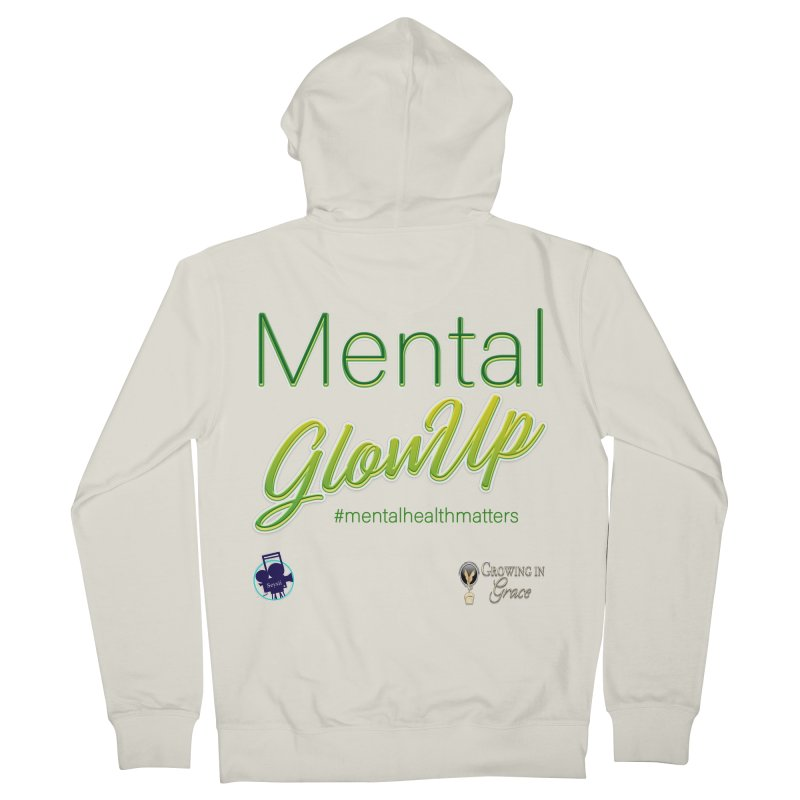 Mental GlowUP Men's French Terry Zip-Up Hoody by I'm Just Seyin' Shoppe