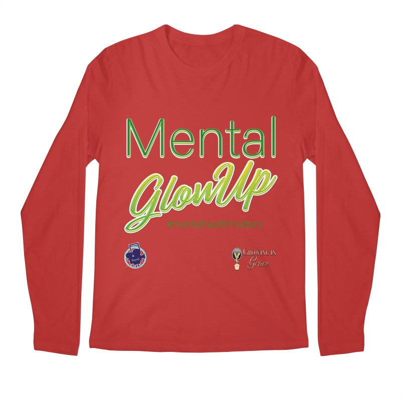 Mental GlowUP Men's Regular Longsleeve T-Shirt by I'm Just Seyin' Shoppe