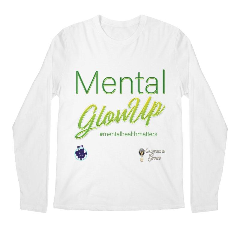 Mental GlowUP Men's Regular Longsleeve T-Shirt by I'm Just Seyin' Shoppe