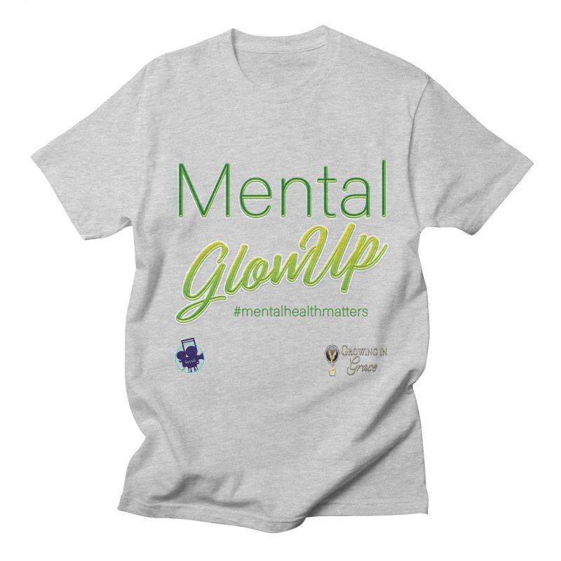 Mental GlowUP Men's Regular T-Shirt by I'm Just Seyin' Shoppe