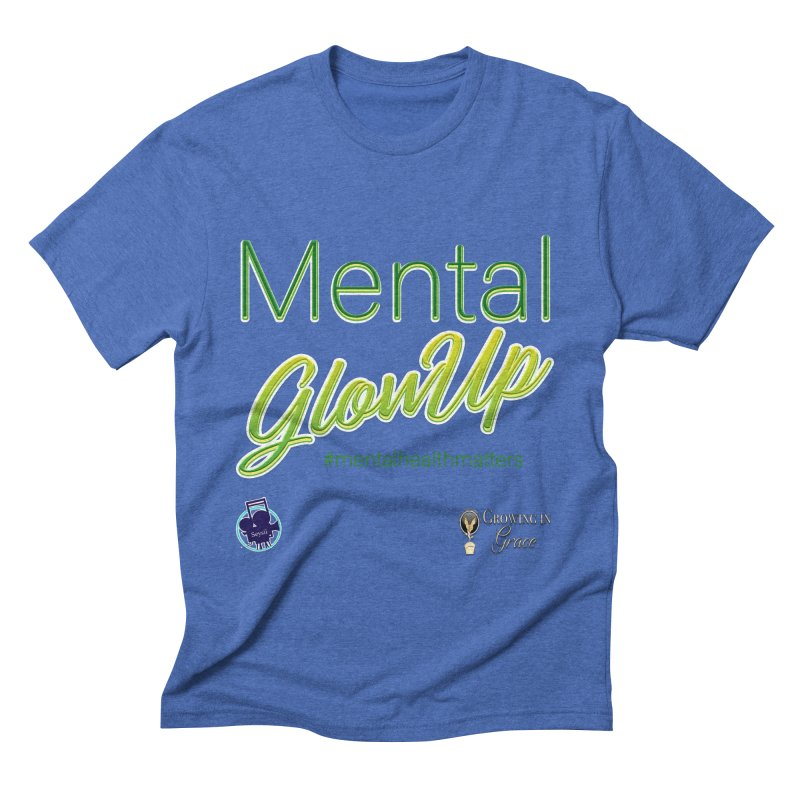 Mental GlowUP Men's T-Shirt by I'm Just Seyin' Shoppe