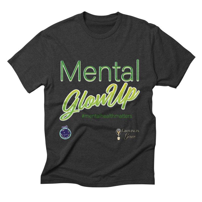 Mental GlowUP Men's Triblend T-Shirt by I'm Just Seyin' Shoppe