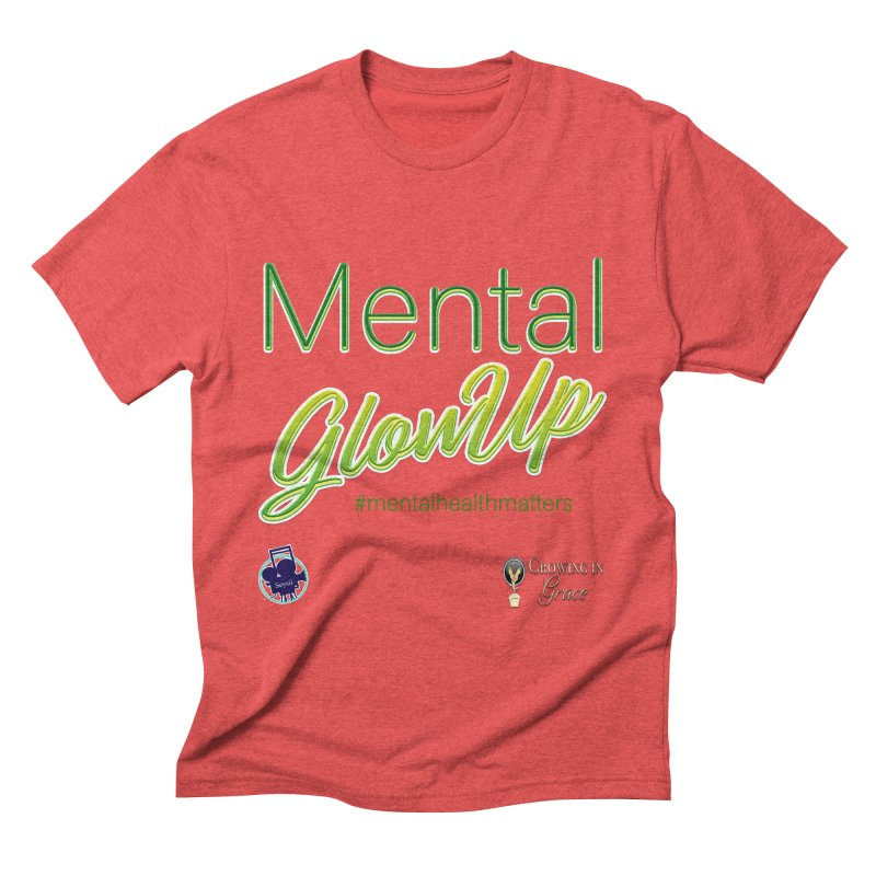Mental GlowUP Men's Triblend T-Shirt by I'm Just Seyin' Shoppe