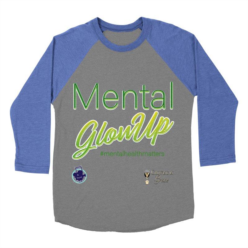 Mental GlowUP Women's Baseball Triblend Longsleeve T-Shirt by I'm Just Seyin' Shoppe