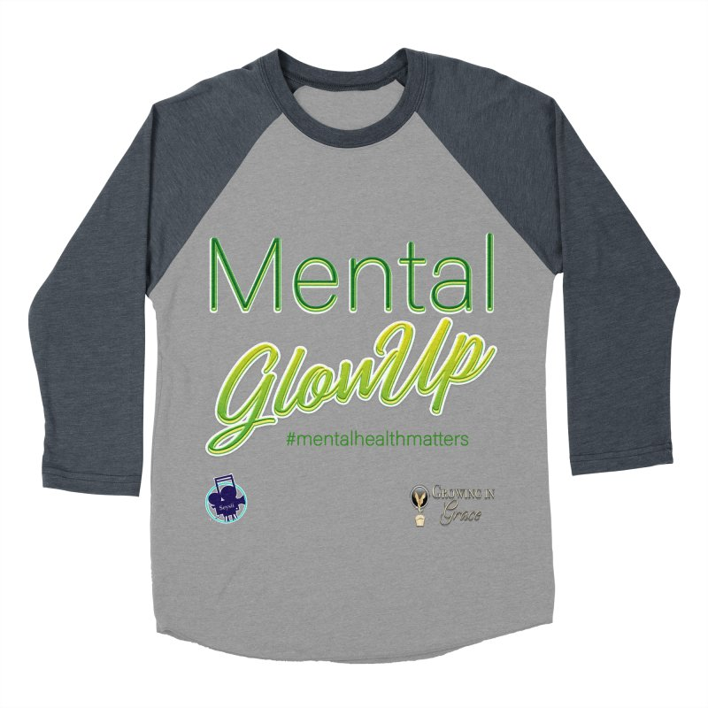 Mental GlowUP Women's Baseball Triblend Longsleeve T-Shirt by I'm Just Seyin' Shoppe