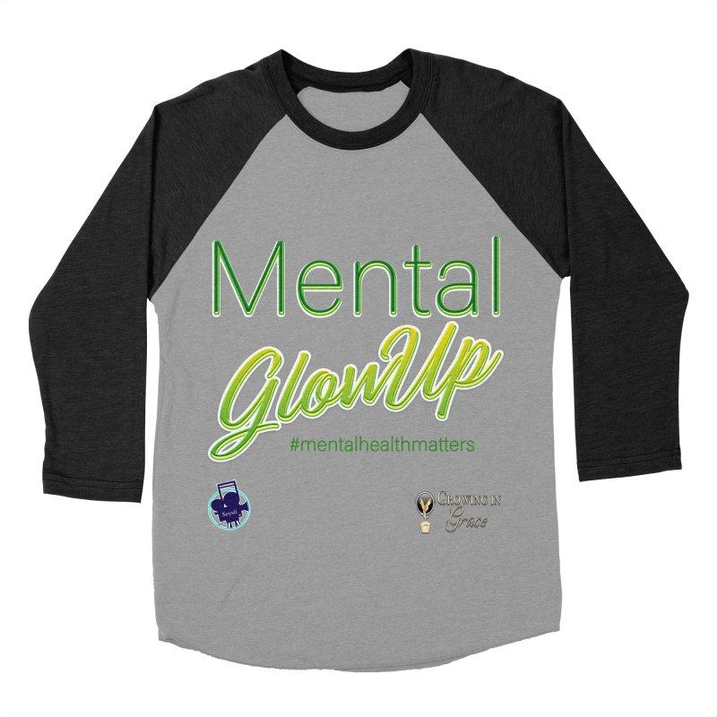 Mental GlowUP Men's Baseball Triblend Longsleeve T-Shirt by I'm Just Seyin' Shoppe