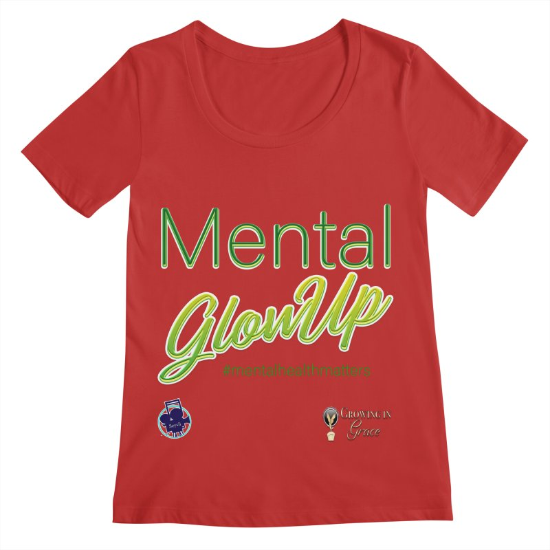 Mental GlowUP Women's Regular Scoop Neck by I'm Just Seyin' Shoppe
