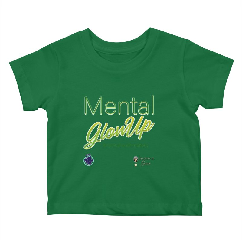 Mental GlowUP Kids Baby T-Shirt by I'm Just Seyin' Shoppe