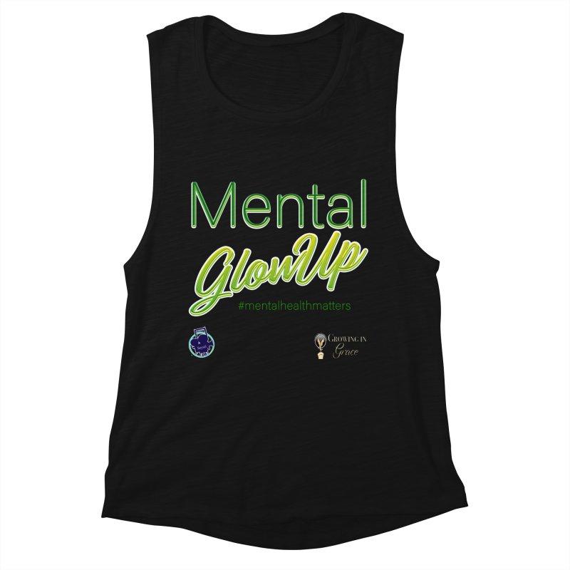 Mental GlowUP Women's Muscle Tank by I'm Just Seyin' Shoppe