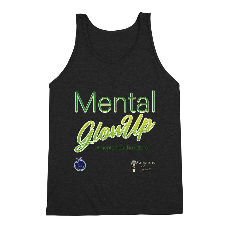 Mental GlowUP Men's Triblend Tank by I'm Just Seyin' Shoppe