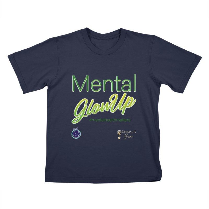 Mental GlowUP Kids T-Shirt by I'm Just Seyin' Shoppe