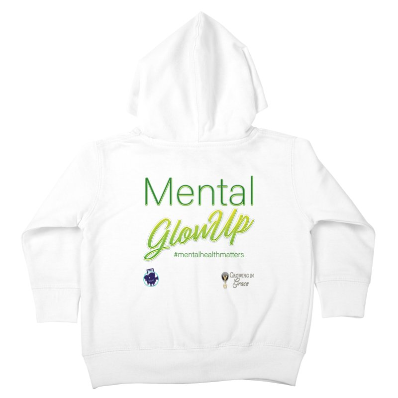 Mental GlowUP Kids Toddler Zip-Up Hoody by I'm Just Seyin' Shoppe