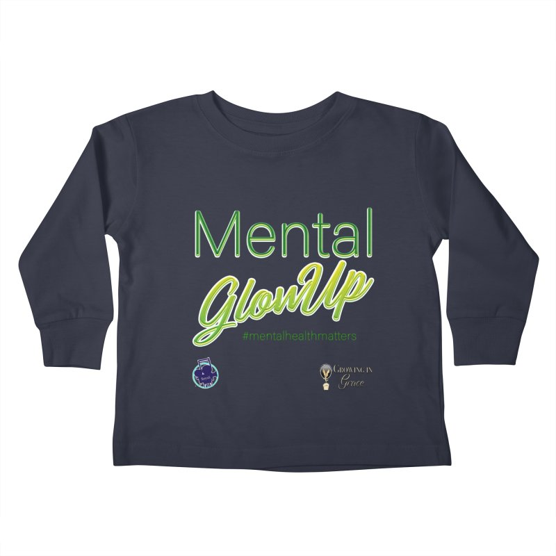 Mental GlowUP Kids Toddler Longsleeve T-Shirt by I'm Just Seyin' Shoppe