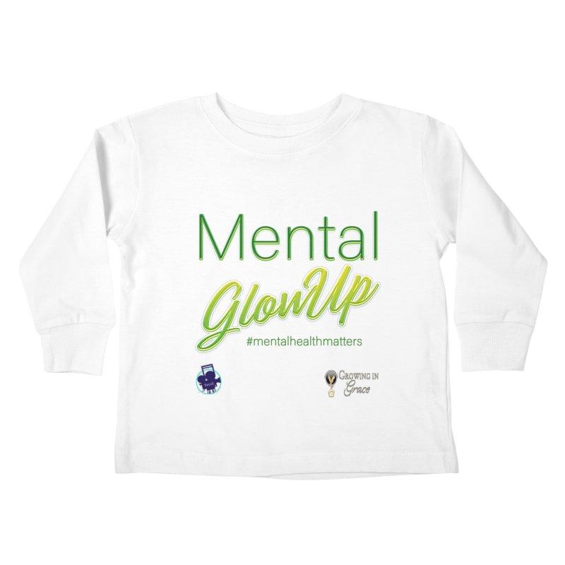 Mental GlowUP Kids Toddler Longsleeve T-Shirt by I'm Just Seyin' Shoppe