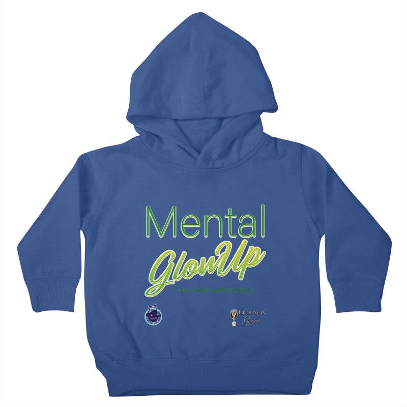 Mental GlowUP Kids Toddler Pullover Hoody by I'm Just Seyin' Shoppe