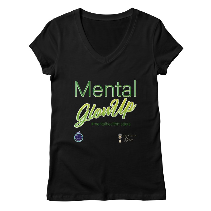 Mental GlowUP Women's V-Neck by I'm Just Seyin' Shoppe