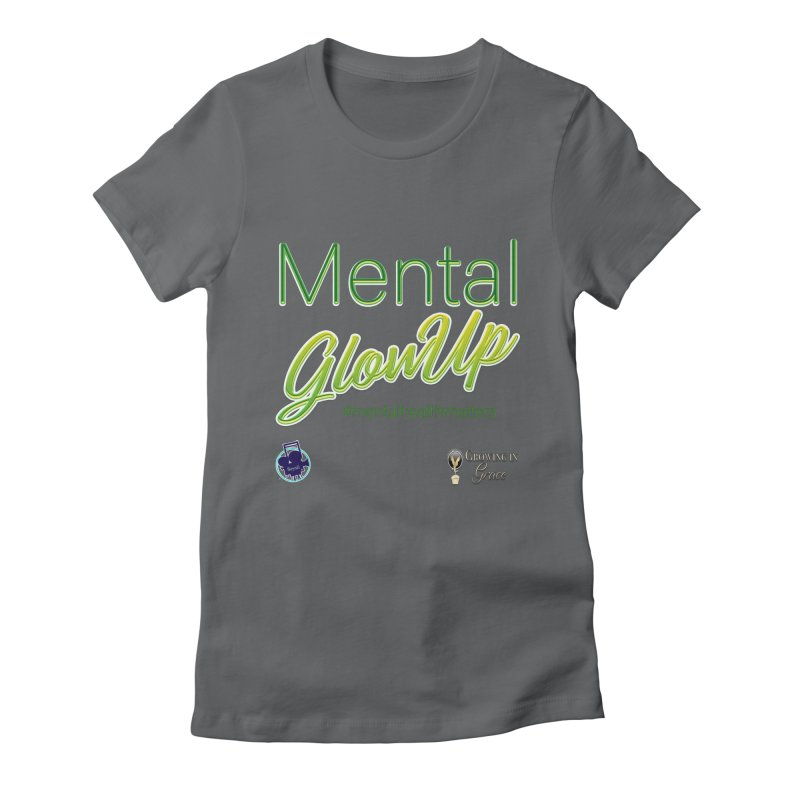 Mental GlowUP Women's Fitted T-Shirt by I'm Just Seyin' Shoppe