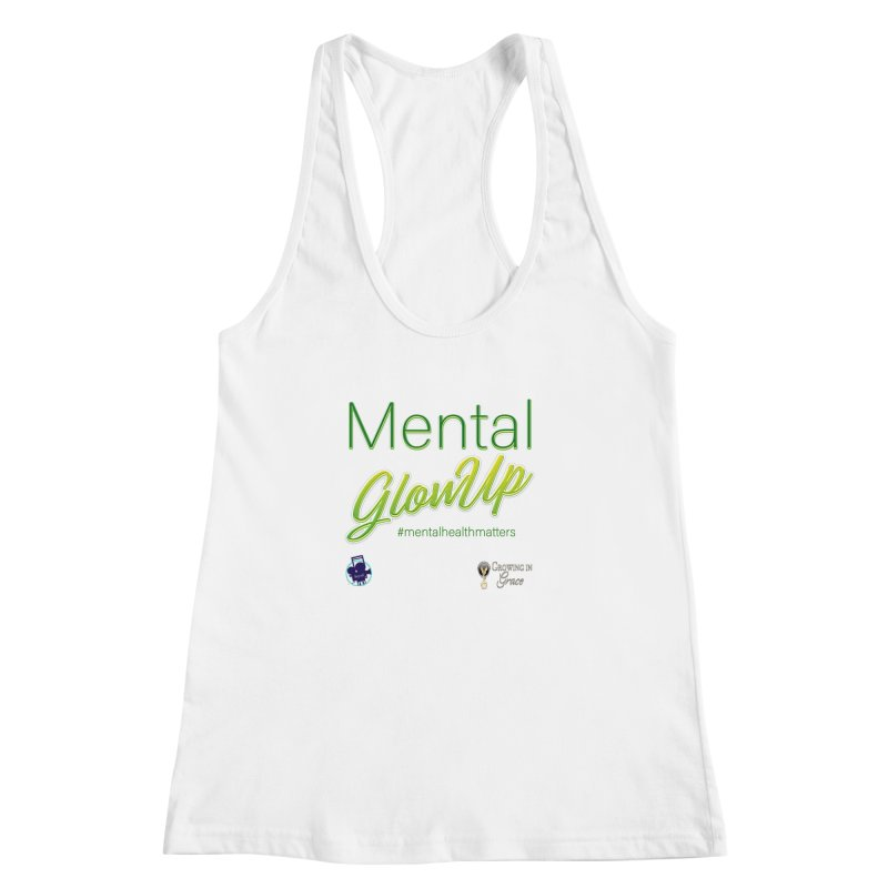 Mental GlowUP Women's Racerback Tank by I'm Just Seyin' Shoppe