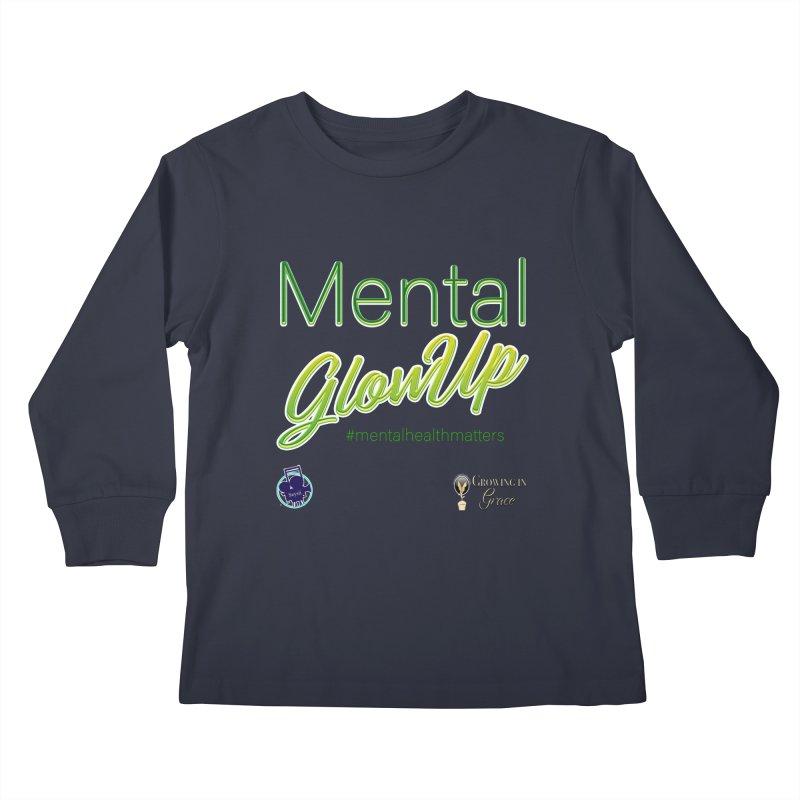 Mental GlowUP Kids Longsleeve T-Shirt by I'm Just Seyin' Shoppe