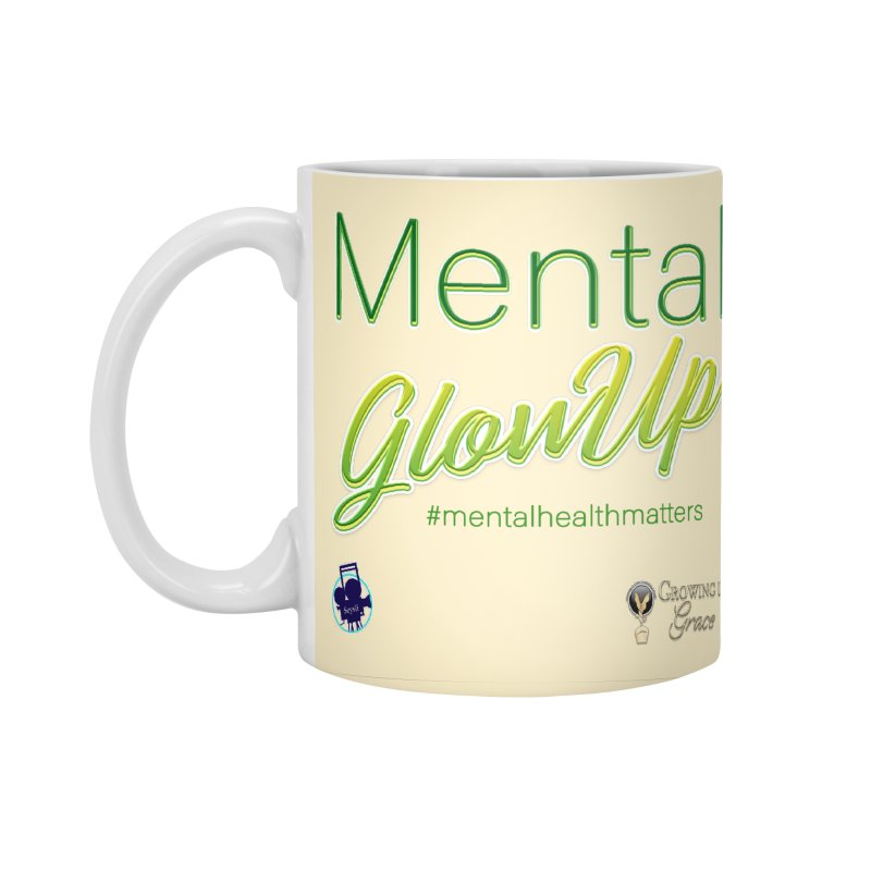 Mental GlowUP Accessories Standard Mug by I'm Just Seyin' Shoppe