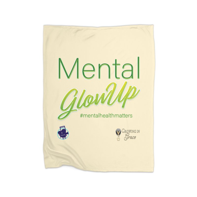 Mental GlowUP Home Fleece Blanket Blanket by I'm Just Seyin' Shoppe