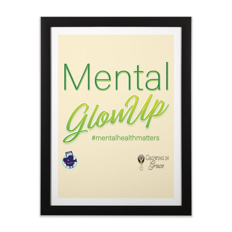 Mental GlowUP Home Framed Fine Art Print by I'm Just Seyin' Shoppe